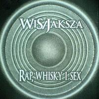 Rap, Whisky i Sex