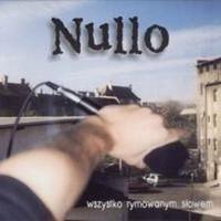 Nullo - Wszystko Rymowanym S³owem (2001)